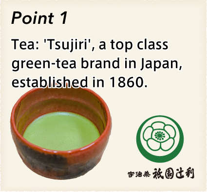 Nagomi:Nagomi's Special, Point 1: Tea: 'Tsujiri', a top class green-tea brand in Japan, established in 1860.